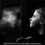 WATCHING by Anna Bradley, Amersham
