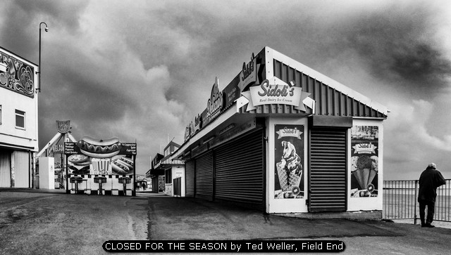 CLOSED FOR THE SEASON by Ted Weller, Field End